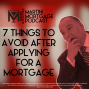 Artwork for 7 things to avoid after applying for a mortgage