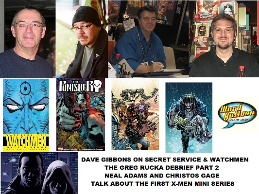 Word Balloon Podcast ep 401 Dave Gibbons Rucka Debrief Pt 2 and First X-Men With Neal Adams and Christos Gage