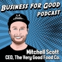 Artwork for Ep. 70   The Second Publicly Traded Plant-Based Meat Company: Mitchell Scott and The Very Good Food Co.