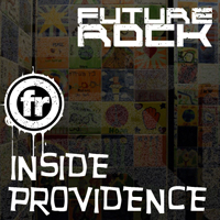 FUTURE ROCK [podcast] - Inside Providence