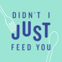 Artwork for Introducing Didn't I Just Feed You?!
