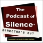 Artwork for EP107--The Podcast of Silence: Director's Cut
