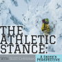 Artwork for The Athletic Stance: A Skier's Perspective w/ Scot Chrisman