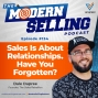 Artwork for Sales Is About Relationships. Have You Forgotten? With Dale Dupree, Episode #134