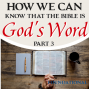 Artwork for How Do We Know The Bible Is God's Word Part 3