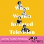 Artwork for When Women Invented Television