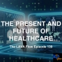 Artwork for The Present and Future of Healthcare - TLF139