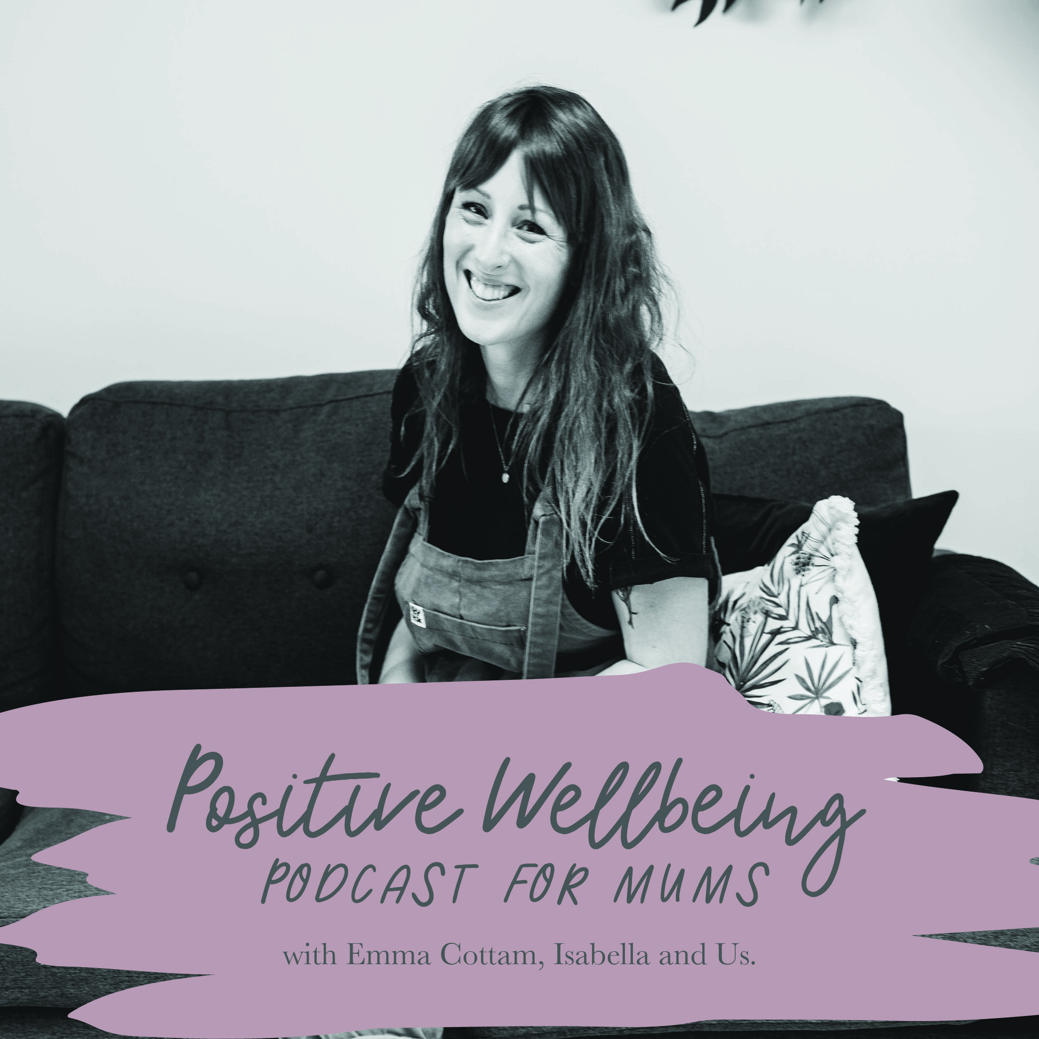 Positive Wellbeing Podcast for Mums show art