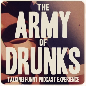 The Army of Drunks