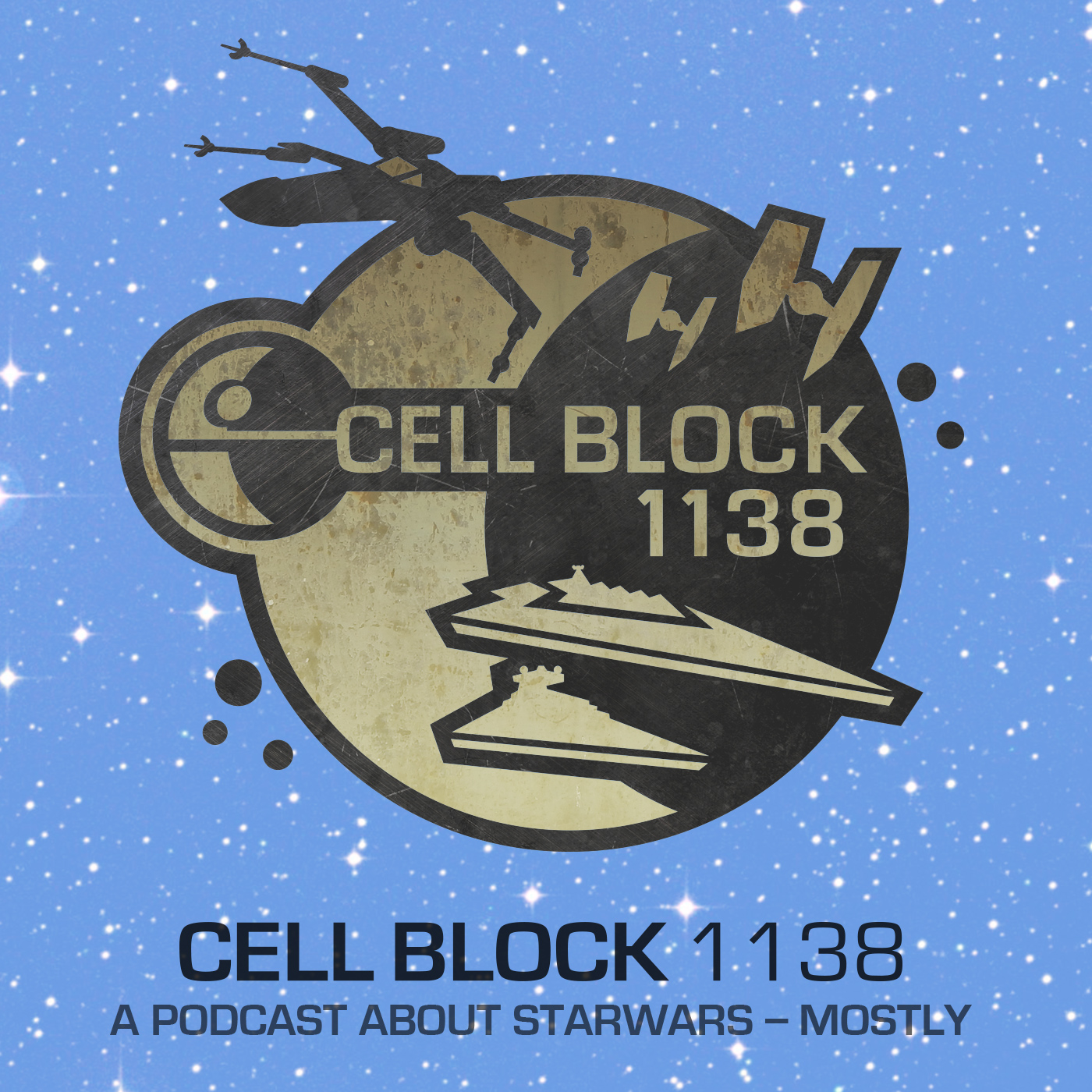 Cell Block 1138: A Star Wars Podcast show art