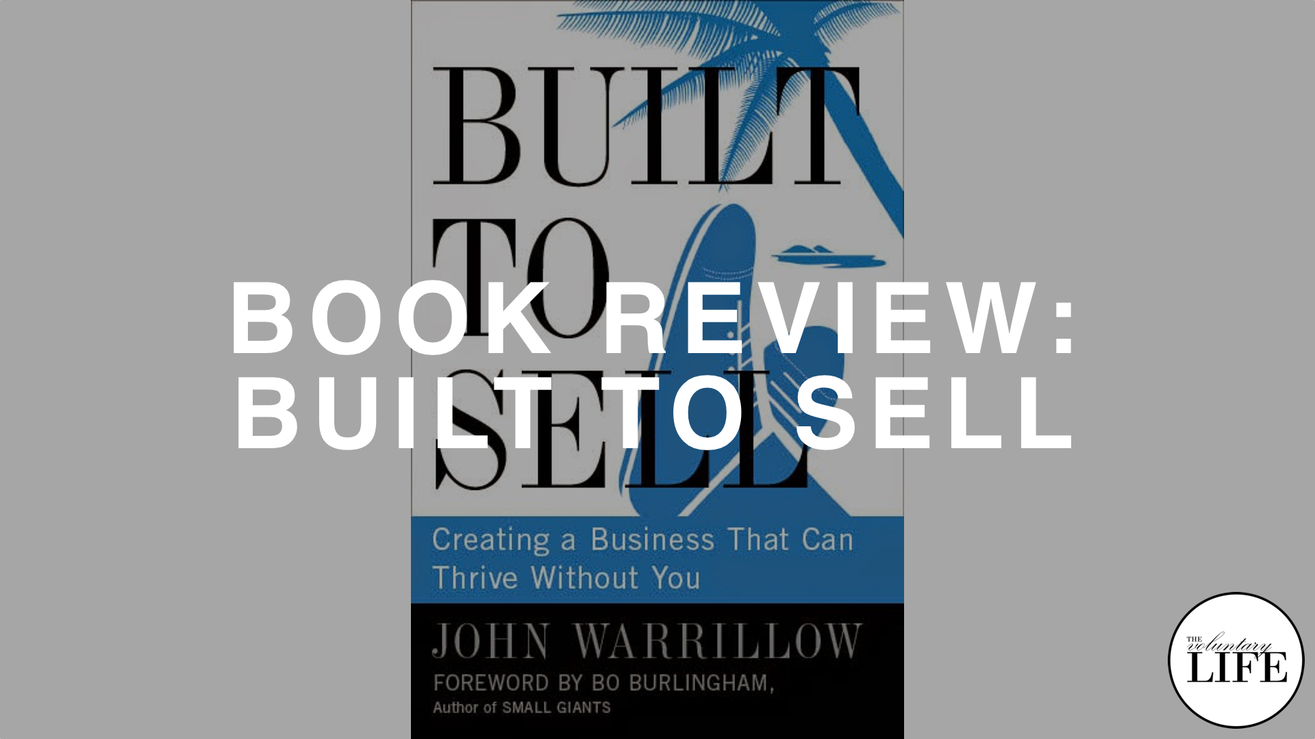 161 Review of Built To Sell by John Warrillow