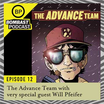"Episode 12 -""The Advance Team with Will Pfeifer"""