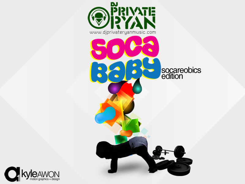 Private Ryan Presents Soca Baby Socaerobics Edition (90s - 2012)
