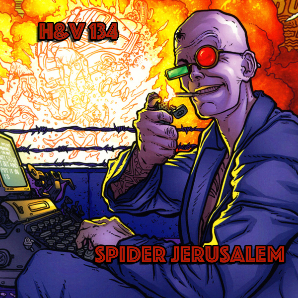 134: Spider Jerusalem with James Maddox