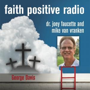 Faith Positive Radio: George Davis