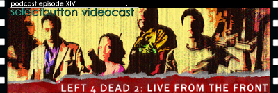 Episode #14: Left 4 Dead 2: Live from the Front