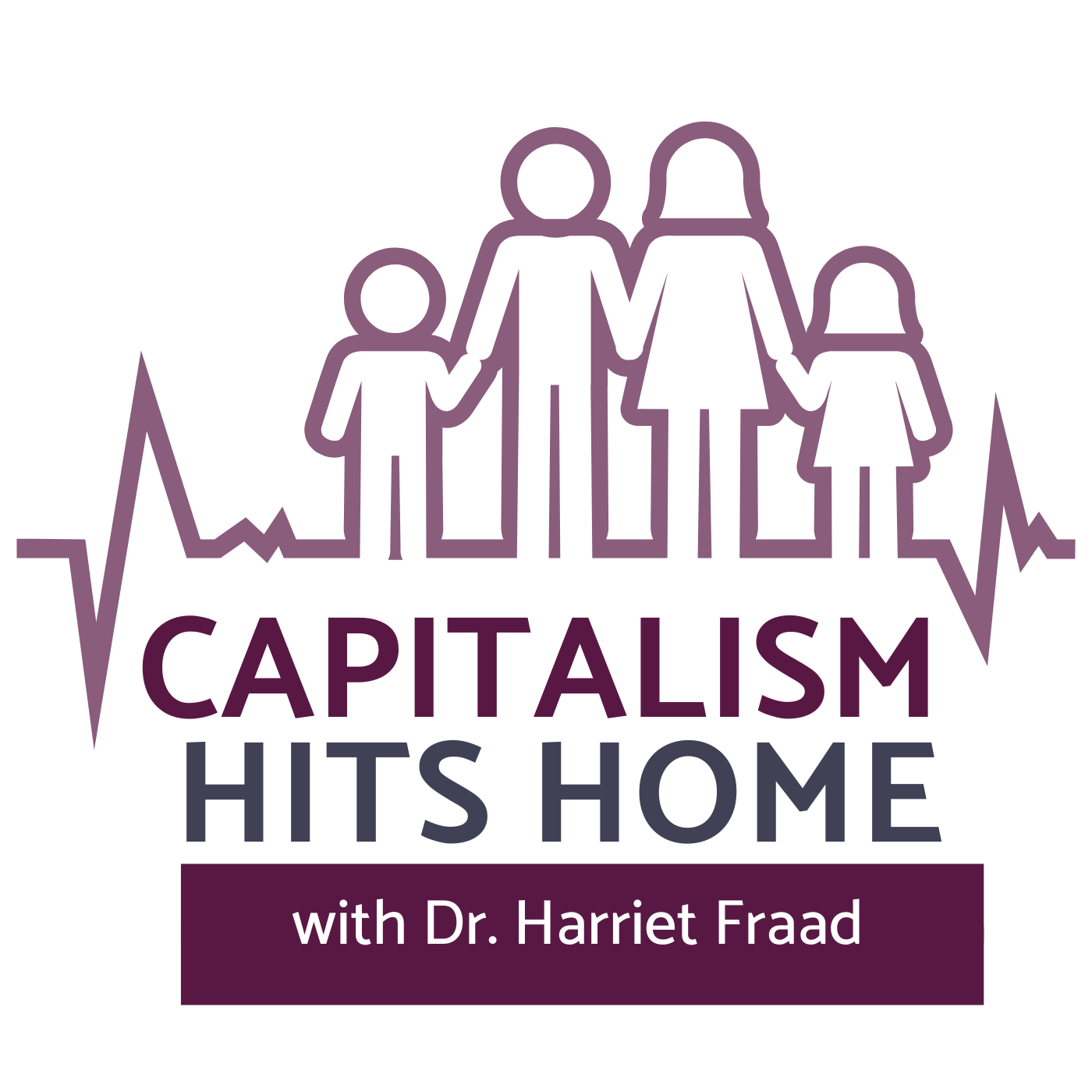 Capitalism Hits Home with Dr. Harriet Fraad show art