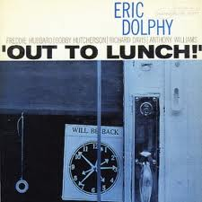 """Fifty Years Ago: Eric Dolphy went """"Out to Lunch!"""""""