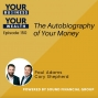 Artwork for 150 - The Autobiography of Your Money