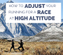Artwork for Ep. 93 - Adjusting Your Running for a Race at Altitude