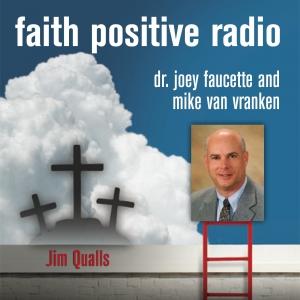 Faith Positive Radio: Jim Qualls