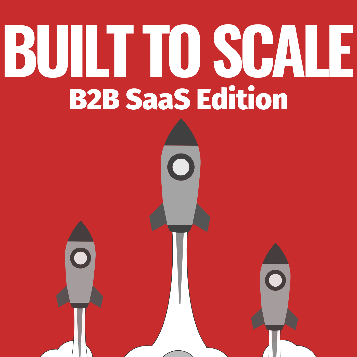 Built to Scale | B2B SaaS Edition show art