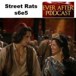 Street Rats s6e5 - Ever After: The Once Upon a Time Podcast