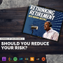 Artwork for Ep 2: Should You Reduce Your Risk?