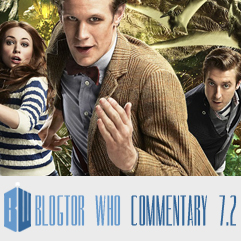 Doctor Who 7.2 - Blogtor Who Commentary
