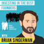 Artwork for Brian Singerman – Investing in the Best Founders  - [Invest Like the Best, EP.127]
