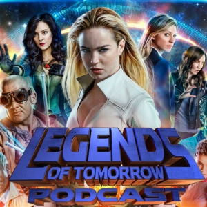 DC's Legends of Tomorrow Podcast