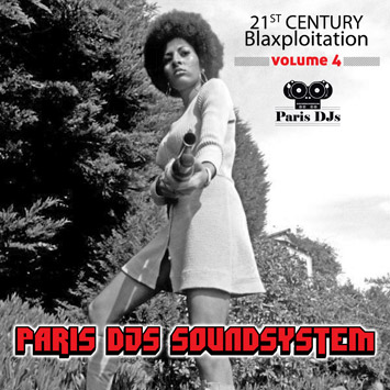 Paris DJs Soundsystem - 21st Century Blaxploitation Vol.4