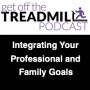 Artwork for Integrating Your Personal, Professional and Family Goals with Dr. Lance Miller