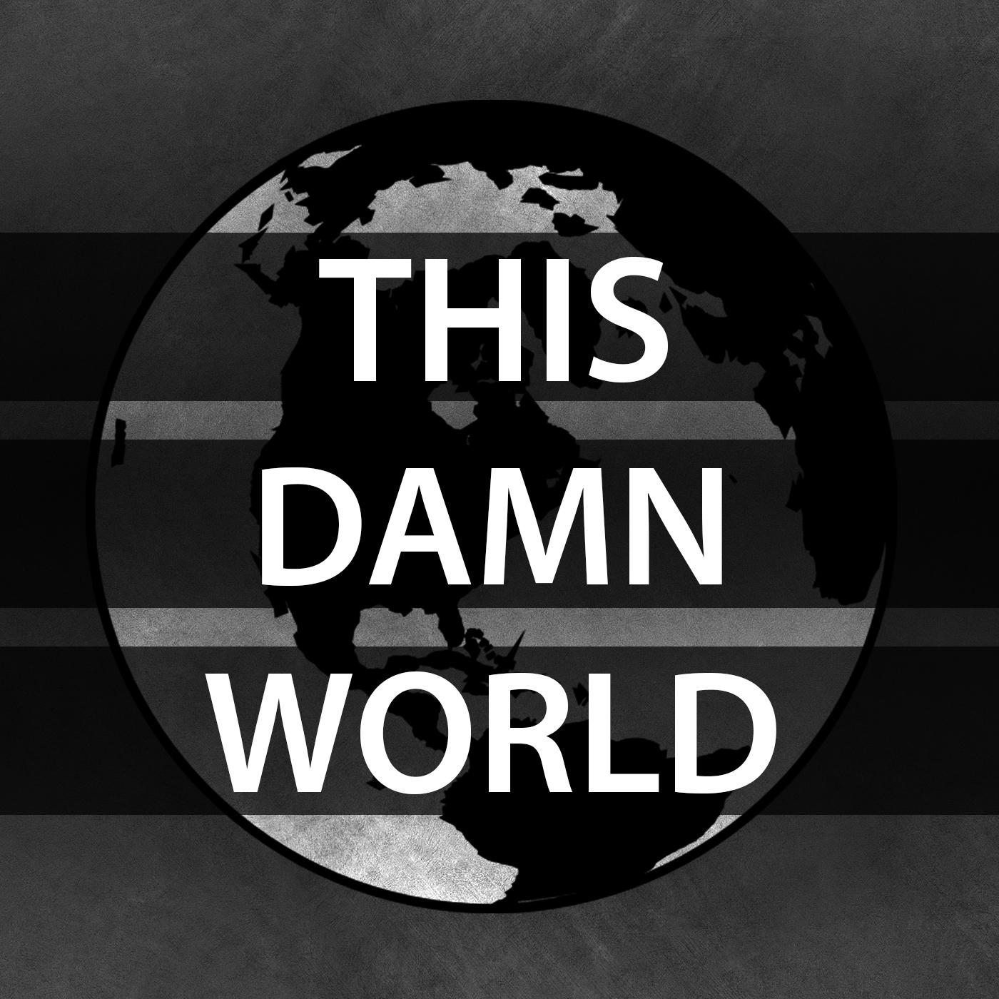 This Damn World