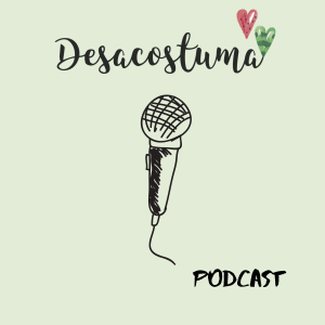 Podcast Desacostuma