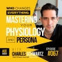 Artwork for WHO Changes EVERYTHING: Mastering Your Physiology and Persona, with Charles Schwartz - ACEWEEKLY067