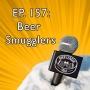 Artwork for Episode 157 - Beer Smugglers
