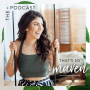 Artwork for Episode 56: Sustainable Living, The Importance of Food Culture, and Eating for the Planet with Megan Faletra from The Well Essentials