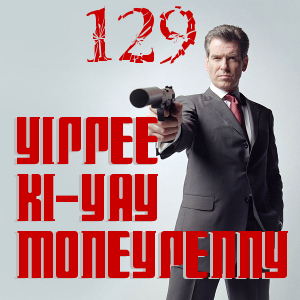 Pharos project 129: Yippee Ki-Yay Moneypenny