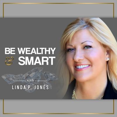 Be Wealthy & Smart with Linda P. Jones show image