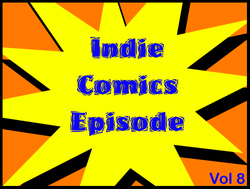 Cammy's Comic Corner - Indie Comics Episode - Vol. 8