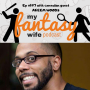 Artwork for My Fantasy Wife Ep. #197 with comedian guest AKEEM WOODS!