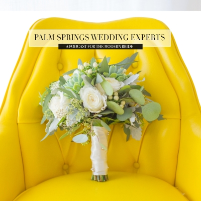 Palm Springs Wedding Experts A Podcast for the Modern Bride  show image