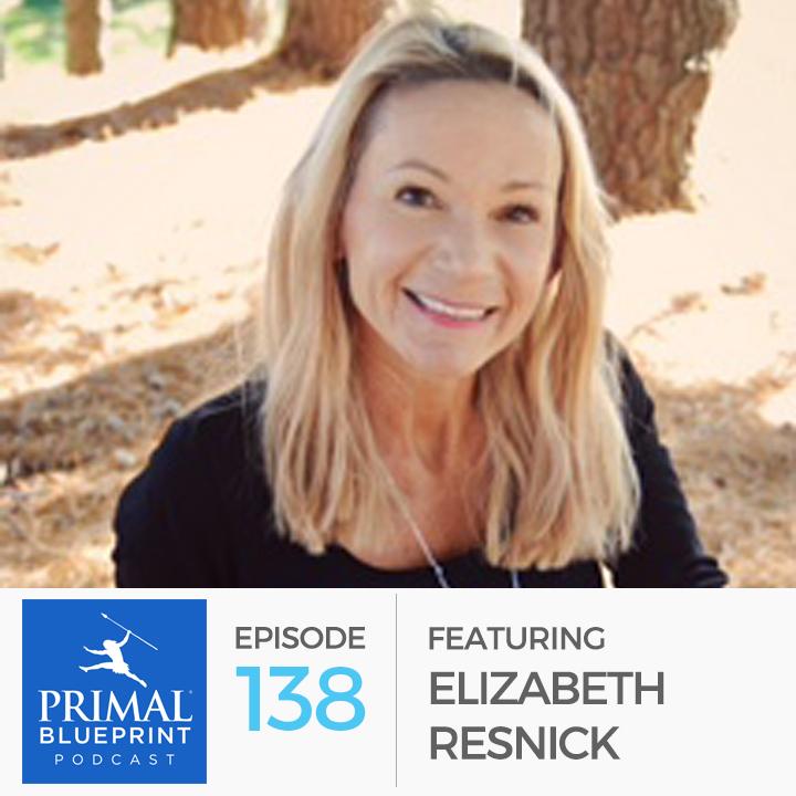 Episode 138 elizabeth resnick primal blueprint blog 138 elizabeth resnick malvernweather Choice Image