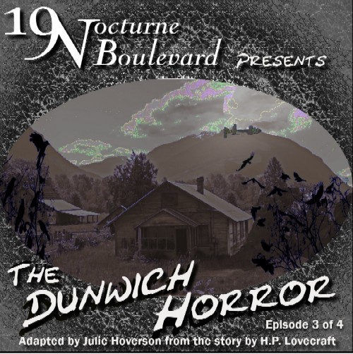 19 Nocturne presents The Dunwich Horror - part 3!
