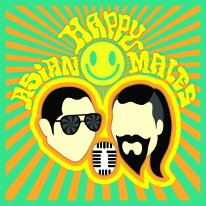 HAM Podcast - Happy Asian Males Discussing Sex, Philosophy, and Health