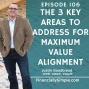 Artwork for Ep. 106: The Three Key Areas to Address for Maximum Value Alignment
