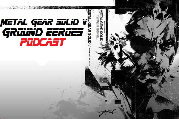 Metal Gear Solid V: Ground Zeroes Podcast