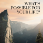 Artwork for What's Possible For Your Life?