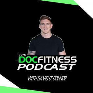 The Doc Fitness Podcast: Mindset | Nutrition | Training